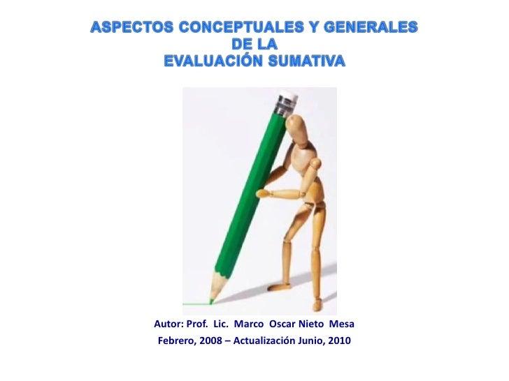 Autor: Prof. Lic. Marco Oscar Nieto Mesa  Febrero, 2008 – Actualización Junio, 2010