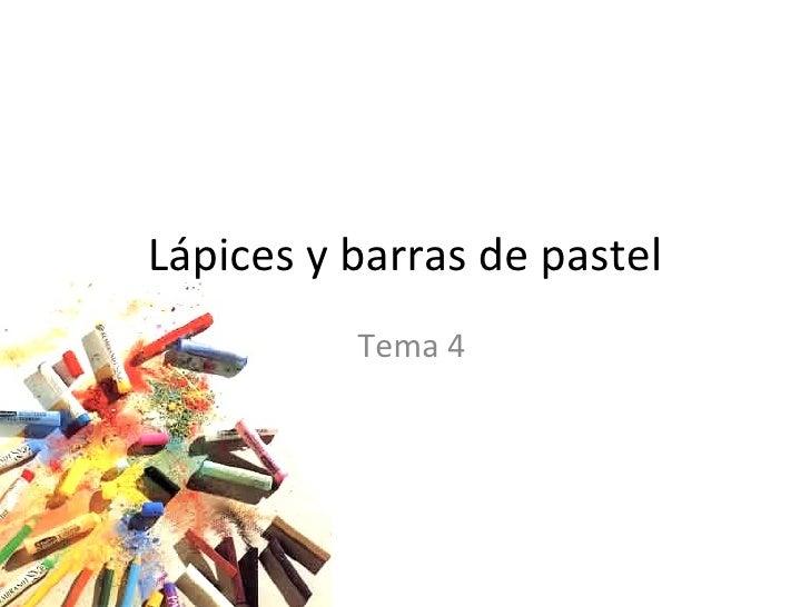 Lápices y barras de pastel Tema 4