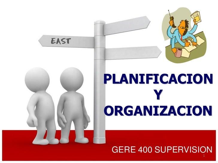 PLANIFICACION      YORGANIZACION GERE 400 SUPERVISION                   1