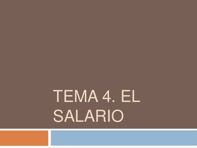 TEMA 4. EL SALARIO