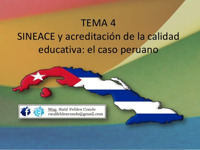 TEMA 4 SINEACE y acreditación de la calidad educativa: el caso peruano