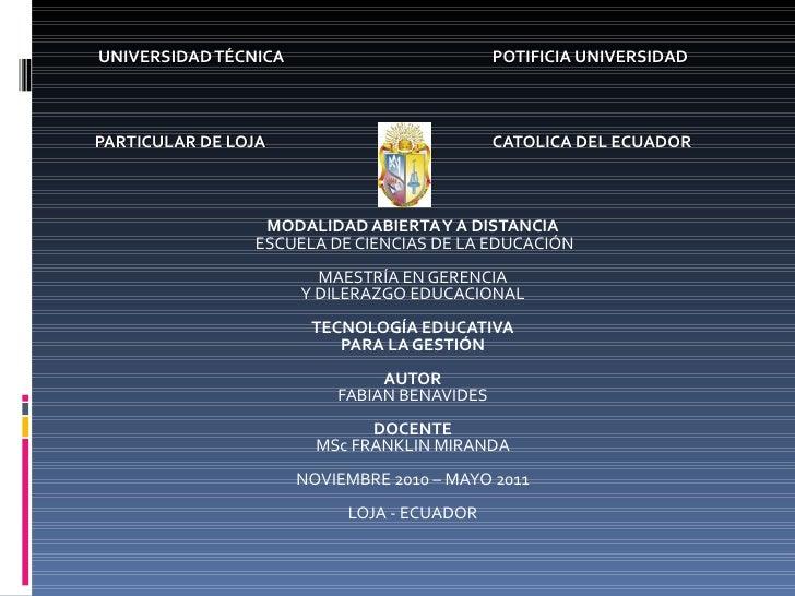 UNIVERSIDAD TÉCNICA  POTIFICIA UNIVERSIDAD PARTICULAR DE LOJA  CATOLICA DEL ECUADOR       MODALIDAD ABIERTA Y A DISTANCIA...