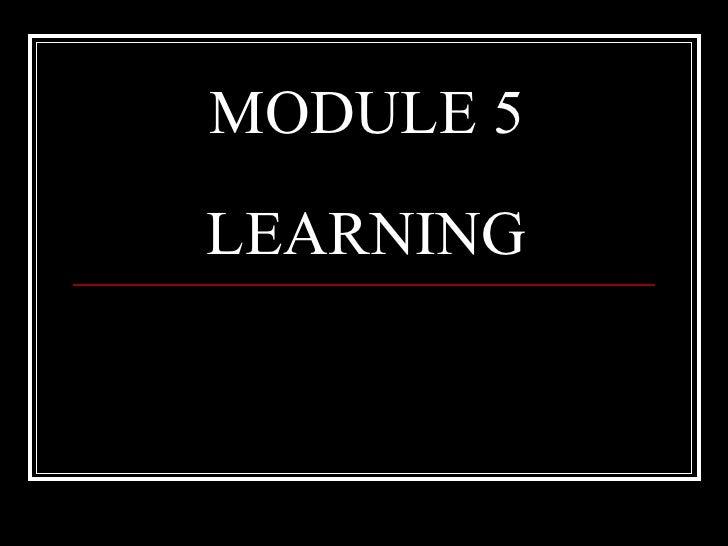 MODULE 5LEARNING