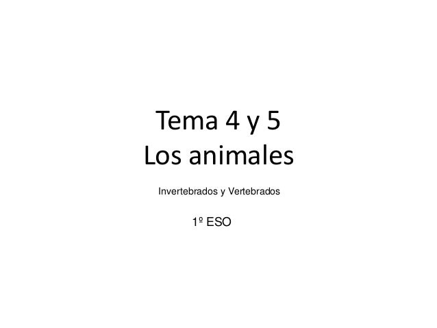 Tema 4 y 5 Los animales Invertebrados y Vertebrados 1º ESO
