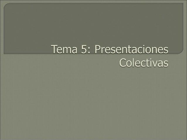  Las presentaciones colectivas: transparencias y diapositivas informatizadas Definidas como documentos informáticos que p...