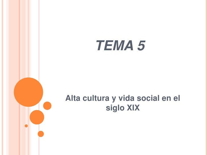 TEMA 5<br />Alta cultura y vida social en el siglo XIX<br />
