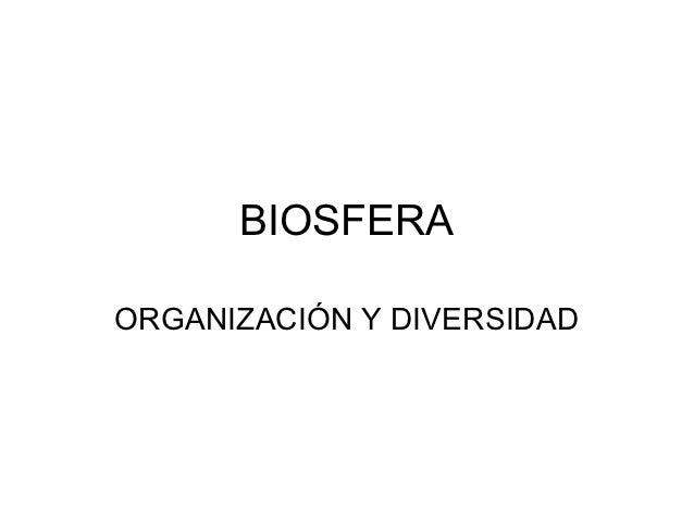 BIOSFERAORGANIZACIÓN Y DIVERSIDAD