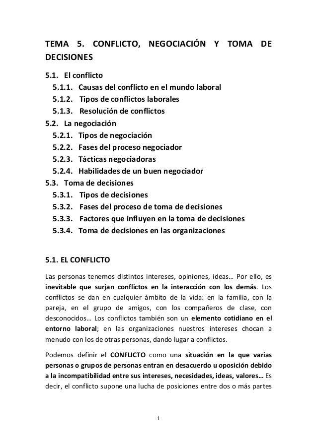 1 TEMA 5. CONFLICTO, NEGOCIACIÓN Y TOMA DE DECISIONES 5.1. El conflicto 5.1.1. Causas del conflicto en el mundo laboral 5....