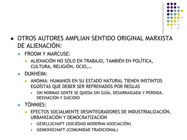 OTROS AUTORES AMPLIAN SENTIDO ORIGINAL MARXISTA DE ALIENACIÓN: FROOM Y MARCUSE: ALIENACIÓN NO SÓLO EN TRABAJO, TAMBIÉN EN ...