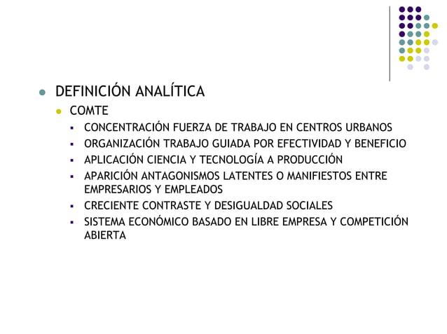 DEFINICIÓN ANALÍTICA COMTE CONCENTRACIÓN FUERZA DE TRABAJO EN CENTROS URBANOS ORGANIZACIÓN TRABAJO GUIADA POR EFECTIVIDAD ...