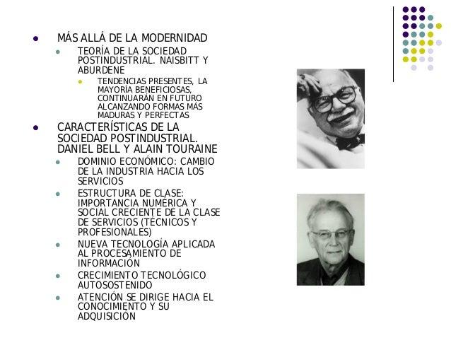 MÁS ALLÁ DE LA MODERNIDAD TEORÍA DE LA SOCIEDAD POSTINDUSTRIAL. NAISBITT Y ABURDENE TENDENCIAS PRESENTES, LA MAYORÍA BENEF...