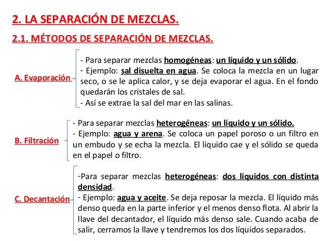 2. LA SEPARACIÓN DE MEZCLAS. 2.1. MÉTODOS DE SEPARACIÓN DE MEZCLAS. A. Evaporación - Para separar mezclas homogéneas: un l...