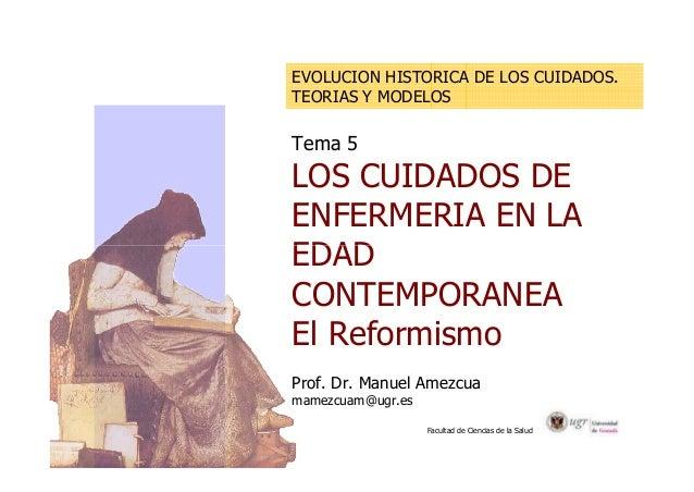 EVOLUCION HISTORICA DE LOS CUIDADOS.  TEORIAS Y MODELOS  Tema 5  LOS CUIDADOS DE  ENFERMERIA EN LA  EDAD  CONTEMPORANEA  E...