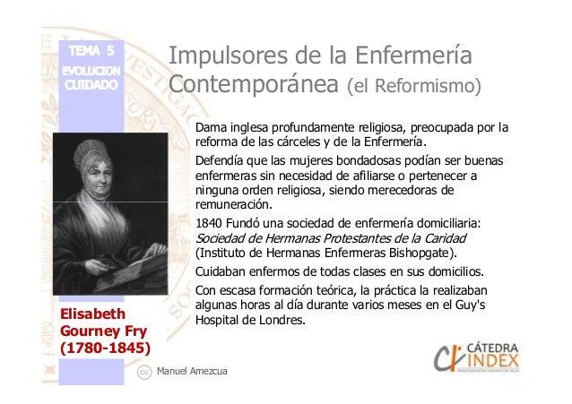 Impulsores de la Enfermería Contemporánea (el Reformismo) Dama inglesa profundamente religiosa, preocupada por la reforma ...