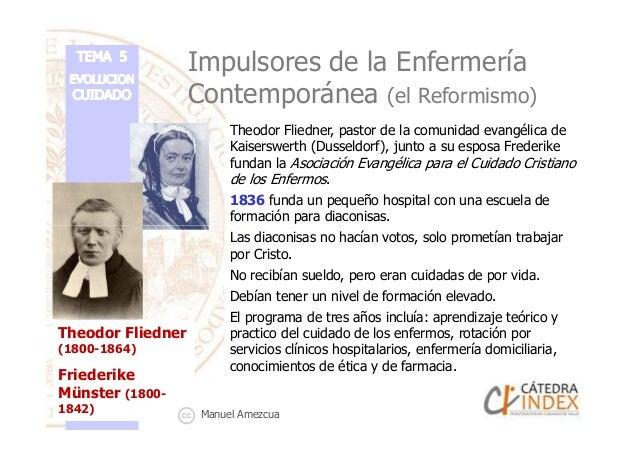 Impulsores de la Enfermería Contemporánea (el Reformismo) Theodor Fliedner, pastor de la comunidad evangélica de Kaiserswe...
