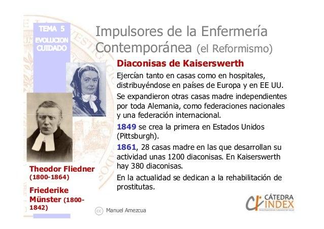 Impulsores de la Enfermería Contemporánea (el Reformismo) Diaconisas de Kaiserswerth Ejercían tanto en casas como en hospi...