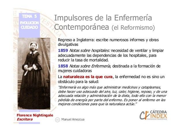 Impulsores de la Enfermería Contemporánea (el Reformismo) Regreso a Inglaterra: escribe numerosos informes y obras divulga...