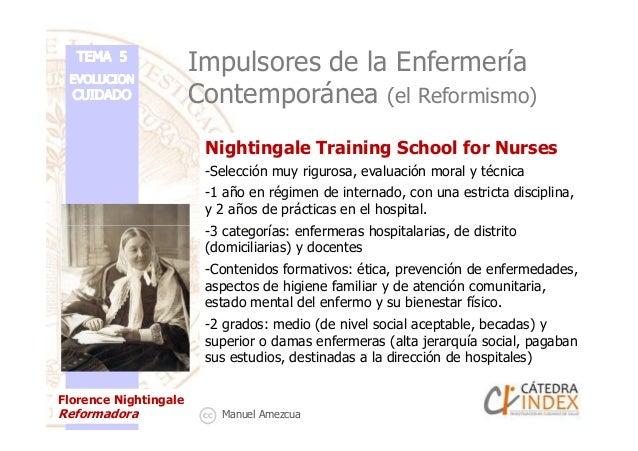 Impulsores de la Enfermería Contemporánea (el Reformismo) Nightingale Training School for Nurses -Selección muy rigurosa, ...
