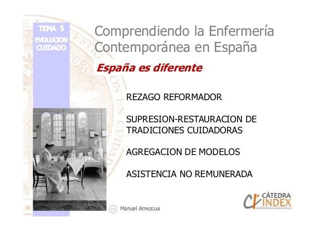 España es diferente Comprendiendo la Enfermería Contemporánea en España REZAGO REFORMADOR SUPRESION-RESTAURACION DESUPRESI...