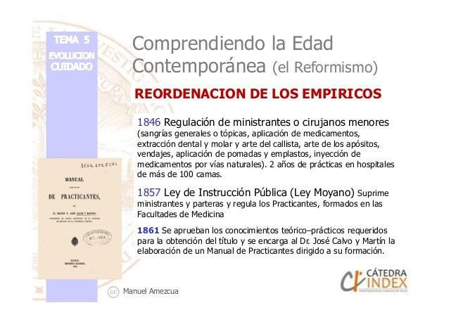 Comprendiendo la Edad Contemporánea (el Reformismo) 1846 Regulación de ministrantes o cirujanos menores (sangrías generale...