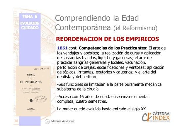Comprendiendo la Edad Contemporánea (el Reformismo) 1861 cont. Competencias de los Practicantes: El arte de los vendajes y...