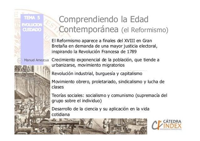 Comprendiendo la Edad Contemporánea (el Reformismo) El Reformismo aparece a finales del XVIII en Gran Bretaña en demanda d...
