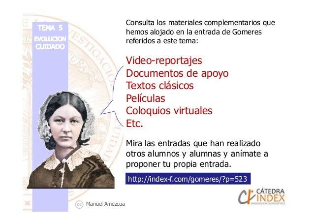 Consulta los materiales complementarios que hemos alojado en la entrada de Gomeres referidos a este tema: Video-reportajes...