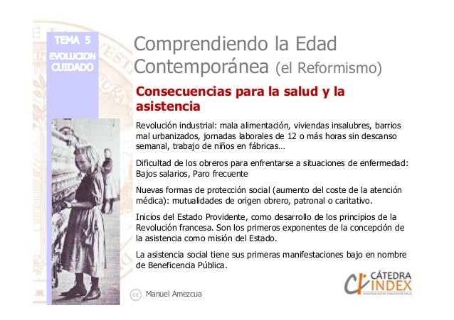 Comprendiendo la Edad Contemporánea (el Reformismo) Consecuencias para la salud y la asistencia Revolución industrial: mal...