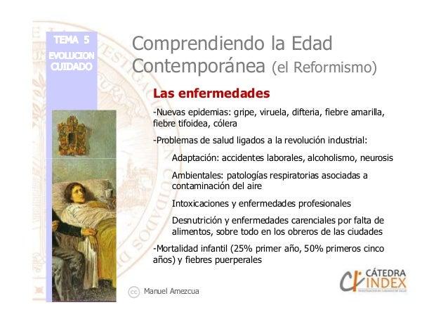 Comprendiendo la Edad Contemporánea (el Reformismo) Las enfermedades -Nuevas epidemias: gripe, viruela, difteria, fiebre a...
