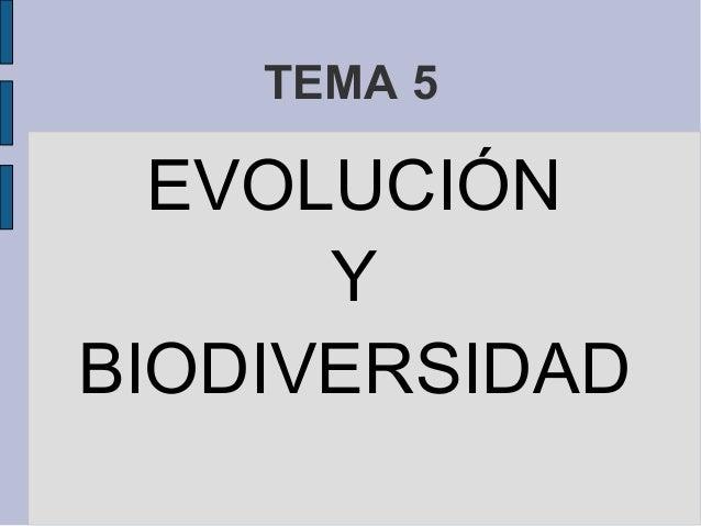 TEMA 5 EVOLUCIÓN Y BIODIVERSIDAD
