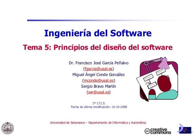 Ingeniería del SoftwareTema 5: Principios del diseño del software                    Dr. Francisco José García Peñalvo    ...