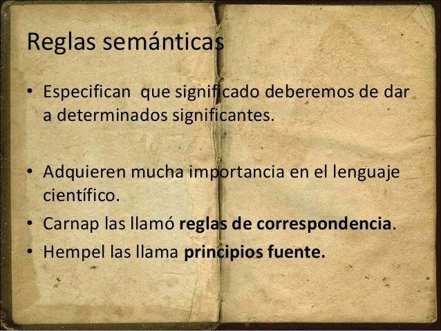 Reglas semánticas • Especifican que significado deberemos de dar a determinados significantes. • Adquieren mucha importanc...