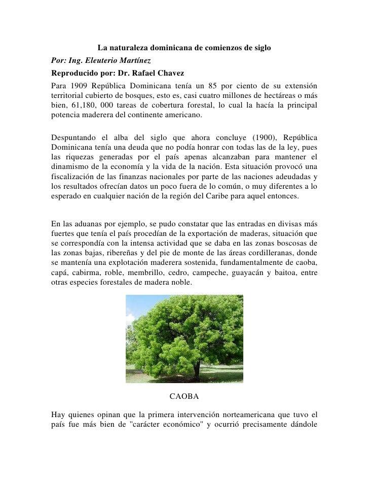 La naturaleza dominicana de comienzos de sigloPor: Ing. Eleuterio MartínezReproducido por: Dr. Rafael ChavezPara 1909 Repú...