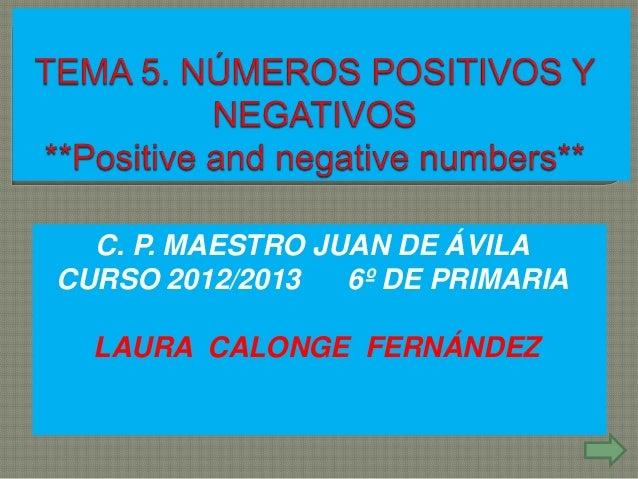 C. P. MAESTRO JUAN DE ÁVILACURSO 2012/2013   6º DE PRIMARIA  LAURA CALONGE FERNÁNDEZ