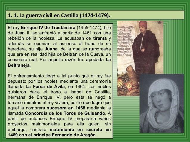 1. 1. La guerra civil en Castilla (1474-1479).  El rey Enrique IV de Trastámara (1455-1474), hijo  de Juan II, se enfrentó...