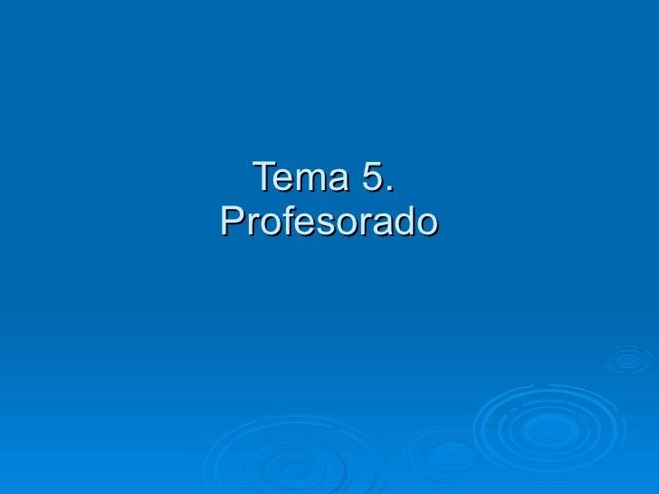Tema 5.  Profesorado