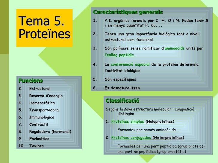 Tema 5. Proteïnes <ul><li>Característiques generals </li></ul><ul><li>1. P.I. orgànics formats per C, H, O i N. Poden teni...