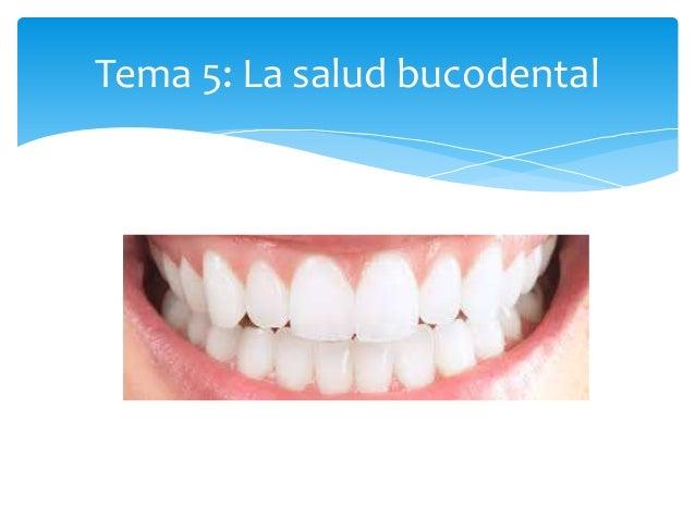 Tema 5: La salud bucodental