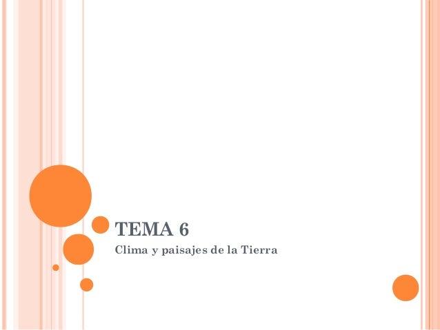 TEMA 6 Clima y paisajes de la Tierra