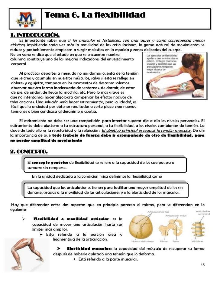 Tema 6. La flexibilidad1. INTRODUCCIÓN.      Es importante saber que si los músculos se fortalecen, son más duros y como c...
