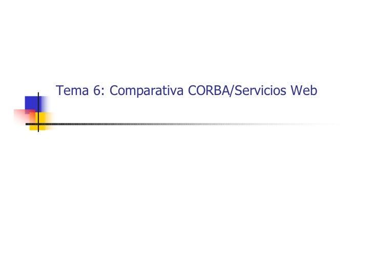 Tema 6: Comparativa CORBA/Servicios Web