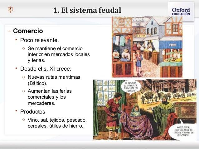 1. El sistema feudal– Comercio    Poco relevante.– Haga Se mantiene el comercio estilo de texto del patrón     o clic par...