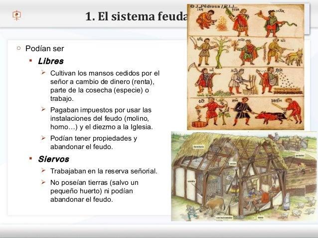 1. El sistema feudal o Podían ser     Libres– Haga clic para modificar el estilo de texto del patrón       Cultivan los ...