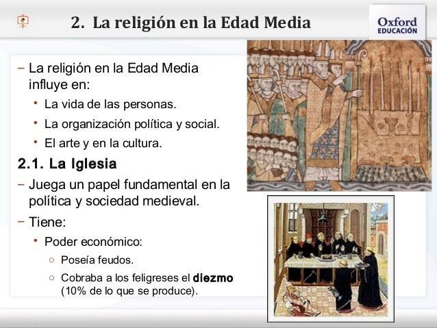 2. La religión en la Edad Media– La religión en la Edad Media  influye en:– Haga vida para modificar el estilo de texto de...