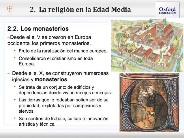 2. La religión en la Edad Media2.2. Los monasterios–Desde el s. V se crearon en Europa– Haga clic para modificar el estilo...