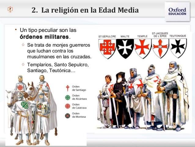 2. La religión en la Edad Media    Un tipo peculiar son las     órdenes militares .– Haga Se trata de modificar el estilo...