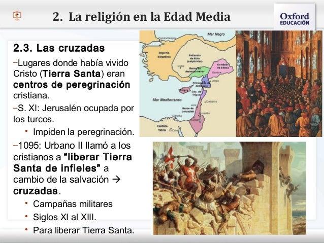 2. La religión en la Edad Media2.3. Las cruzadas–Lugares donde había vividoCristo (Tierra Santa ) eran– Haga clic para mod...