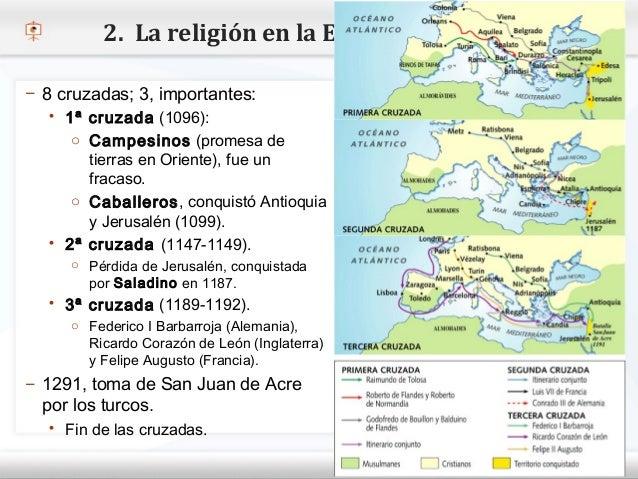 2. La religión en la Edad Media– 8 cruzadas; 3, importantes:    1ª cruzada (1096):      o Campesinos (promesa de– Haga cl...