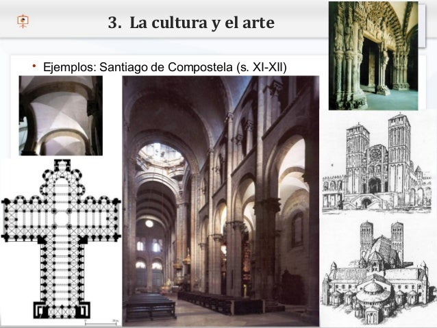 3. La cultura y el arte   Ejemplos: Santiago de Compostela (s. XI-XII)– Haga clic para modificar el estilo de texto del p...