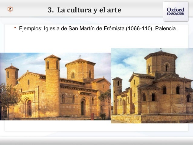 3. La cultura y el arte   Ejemplos: Iglesia de San Martín de Frómista (1066-110), Palencia.– Haga clic para modificar el ...